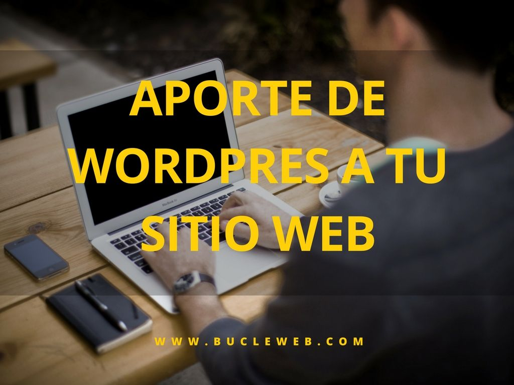 www.bucleweb.com_ Aporte de WordPress a tu sitio web