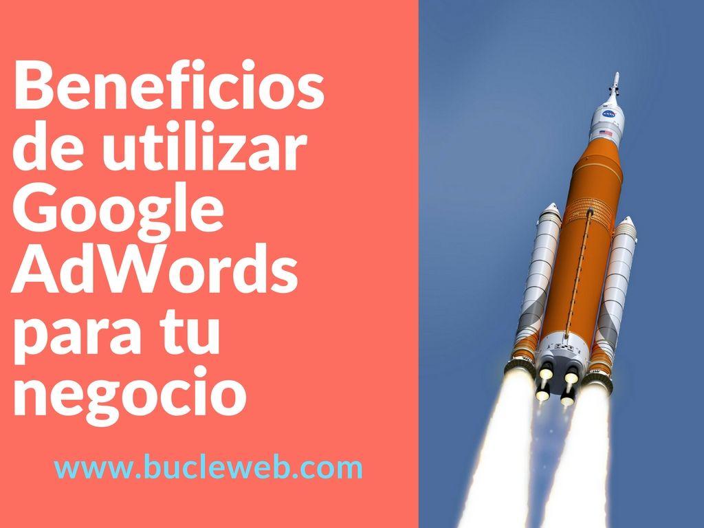 beneficios de utilizar google adwords