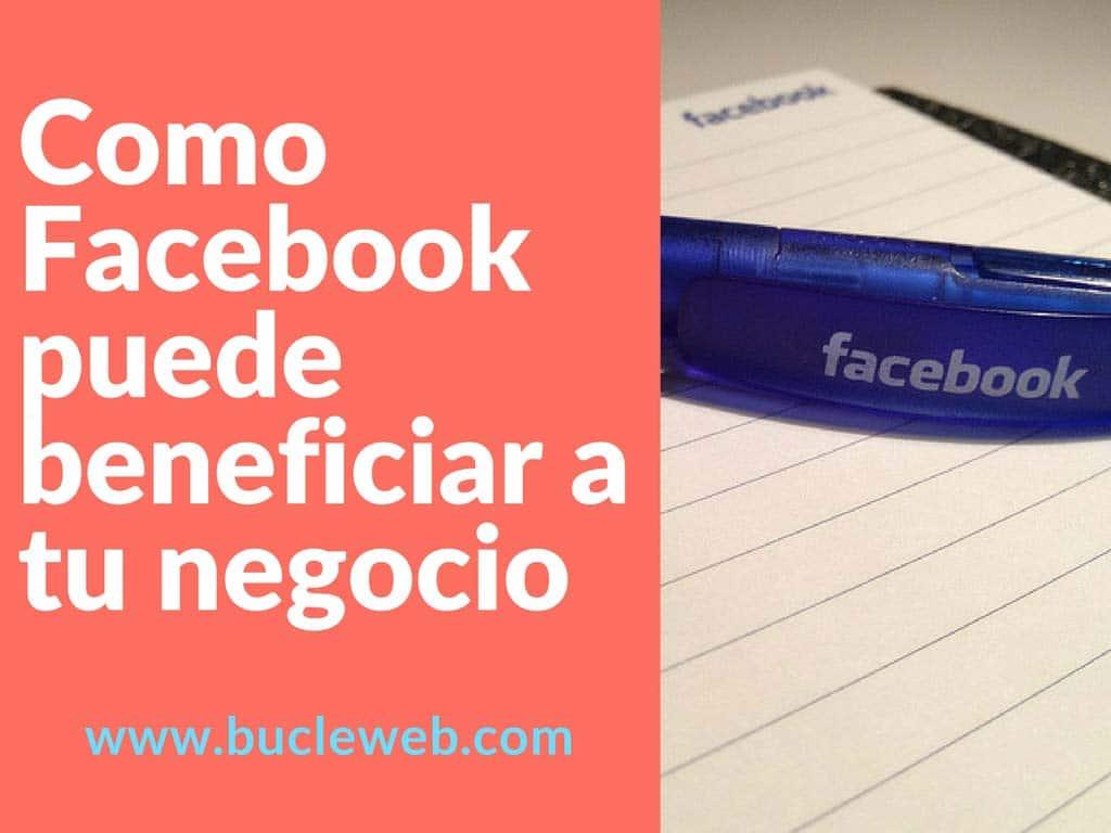 como-facebook-puede-benefiar-a-tu-negocio