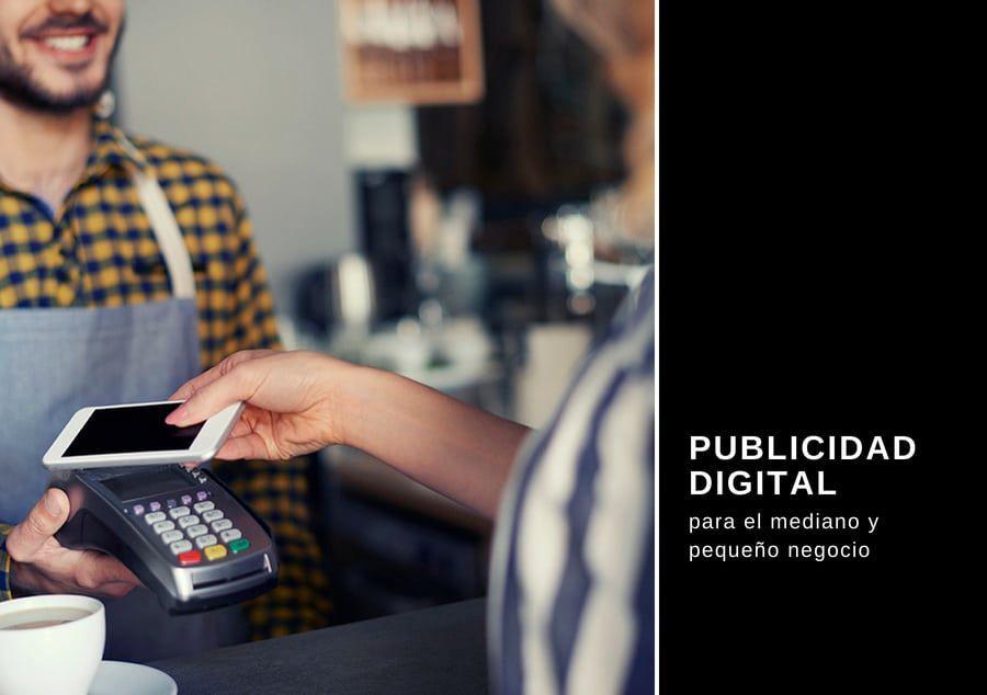 Publicidad digital para el mediano y pequeño negocio